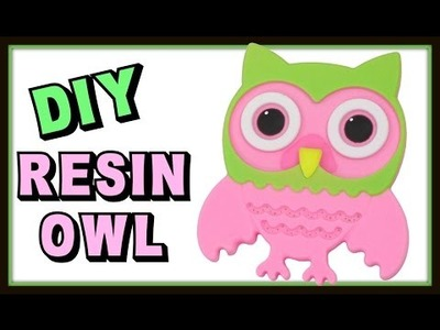 Resin Owl DIY ~ Craft Klatch