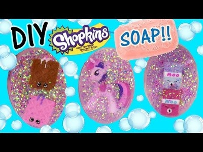 DIY SHOPKINS Glitter SOAP! Make Your Own Sparkly Soap with Petkins LPS & My Little Pony! FUN