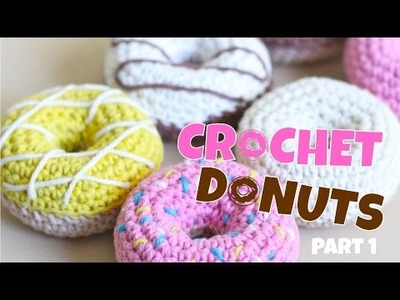 How to Crochet Play Food - Donuts - Part 1