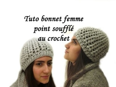 TUTO BONNET FEMME POINT SOUFFLE AU CROCHET FACILE Hat woman puff stitch  Hook