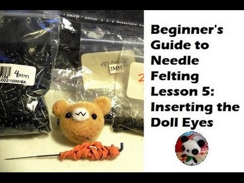 Beginners Guide to Needle Felting Lesson 5 How to insert doll eyes