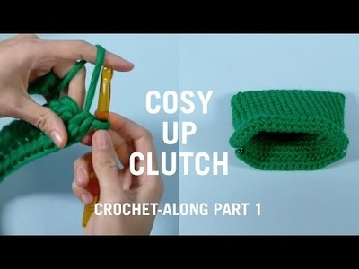 Cosy Up Clutch - Crochet Along Part 1 (for beginners)