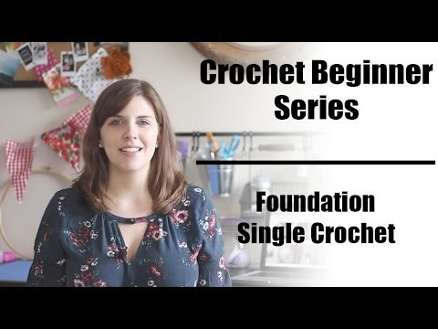 Crochet Beginner Series Part 12: Foundation Single Crochet   Sewrella