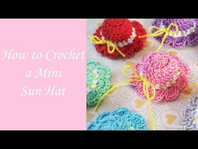 How to Crochet a Mini Sun Hat - Free Crochet Pattern