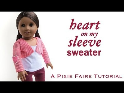 How to make a Heart on my Sleeve Sweater for your doll