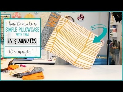 How to make a Simple Pillowcase with Trim - it only takes 5 minutes to make!