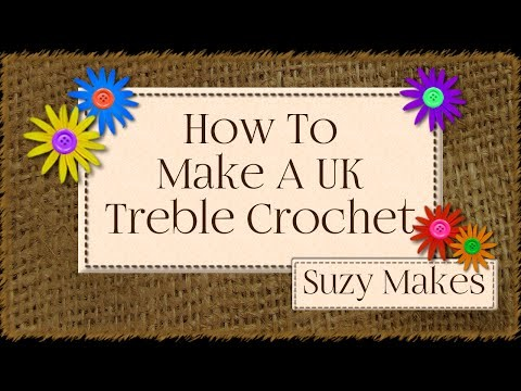 How to Make A UK Treble Crochet