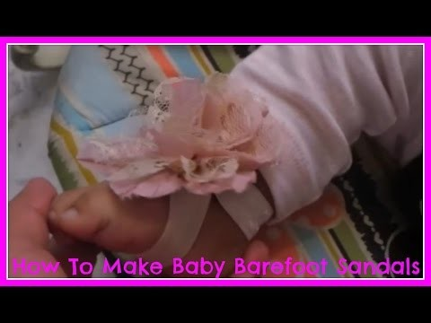 How To Make Baby Barefoot Sandals