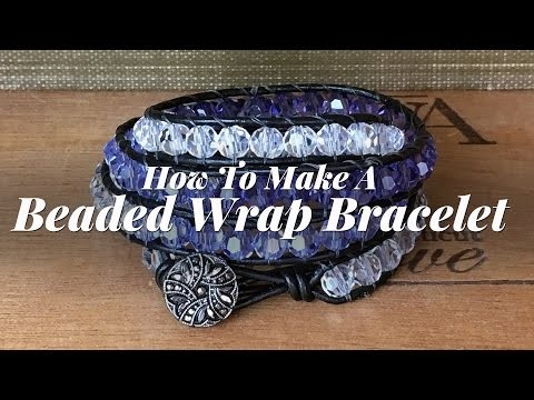 Jewelry Making Tutorial: How To Make A Beaded Wrap Bracelet