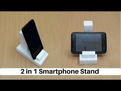 How to Make a 2 in 1 Smartphone.Tablet Stand from Thermocol - DIY