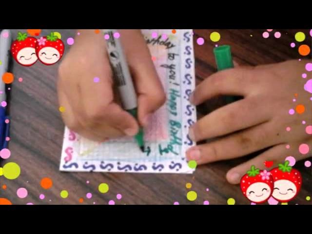 How to make a perfect birthday card!!!