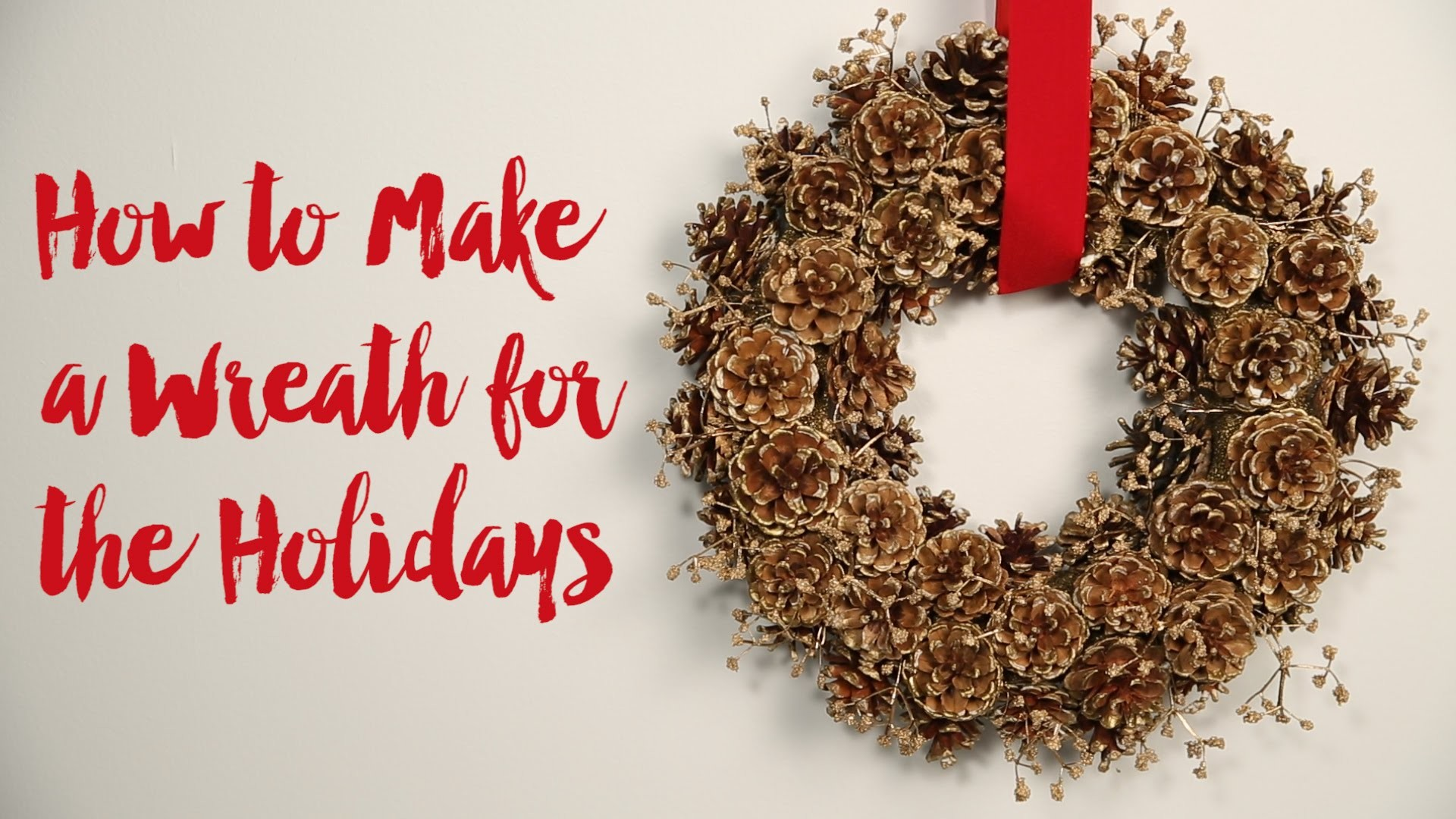How to Make a Wreath for the Holidays