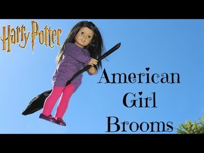 How to make American Girl Broomsticks