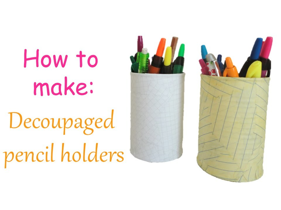 How to Make Decoupaged Pencil Holders | Creative Spot