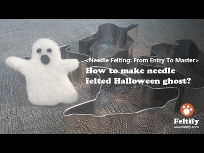 How to make needle felted Halloween ghost?