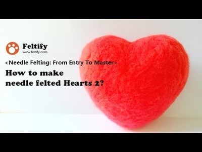 How to make needle felted Heart 2?