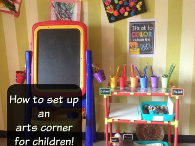 How to set up an arts corner for children?! (step-by-step guideline)