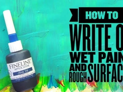 How to use a Fineline applicator to write on wet paint