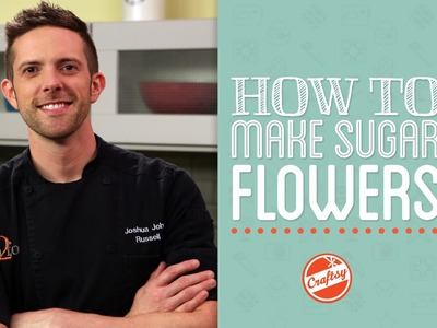 Tips for How to Make Sugar Flowers with Cake Designer Joshua John Russell