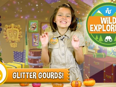Wild Explorers - How to make Glitter Gourds!