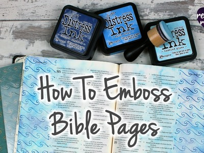 How To Emboss Bible Pages – Bible Art Journaling Challenge Week 48