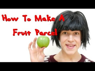 HOW TO MAKE A FRUIT PARCEL