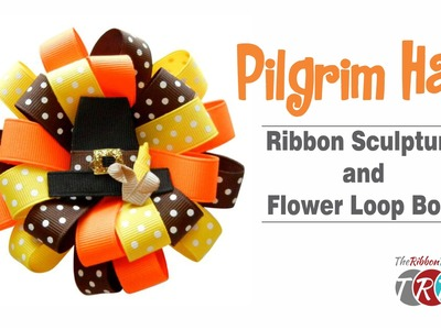 How to Make a Pilgrim Hat Ribbon Sculpture and Flower Loop Bow