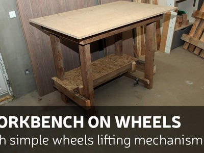 How To Make A Workbench With Wheels Lifting Mechanism
