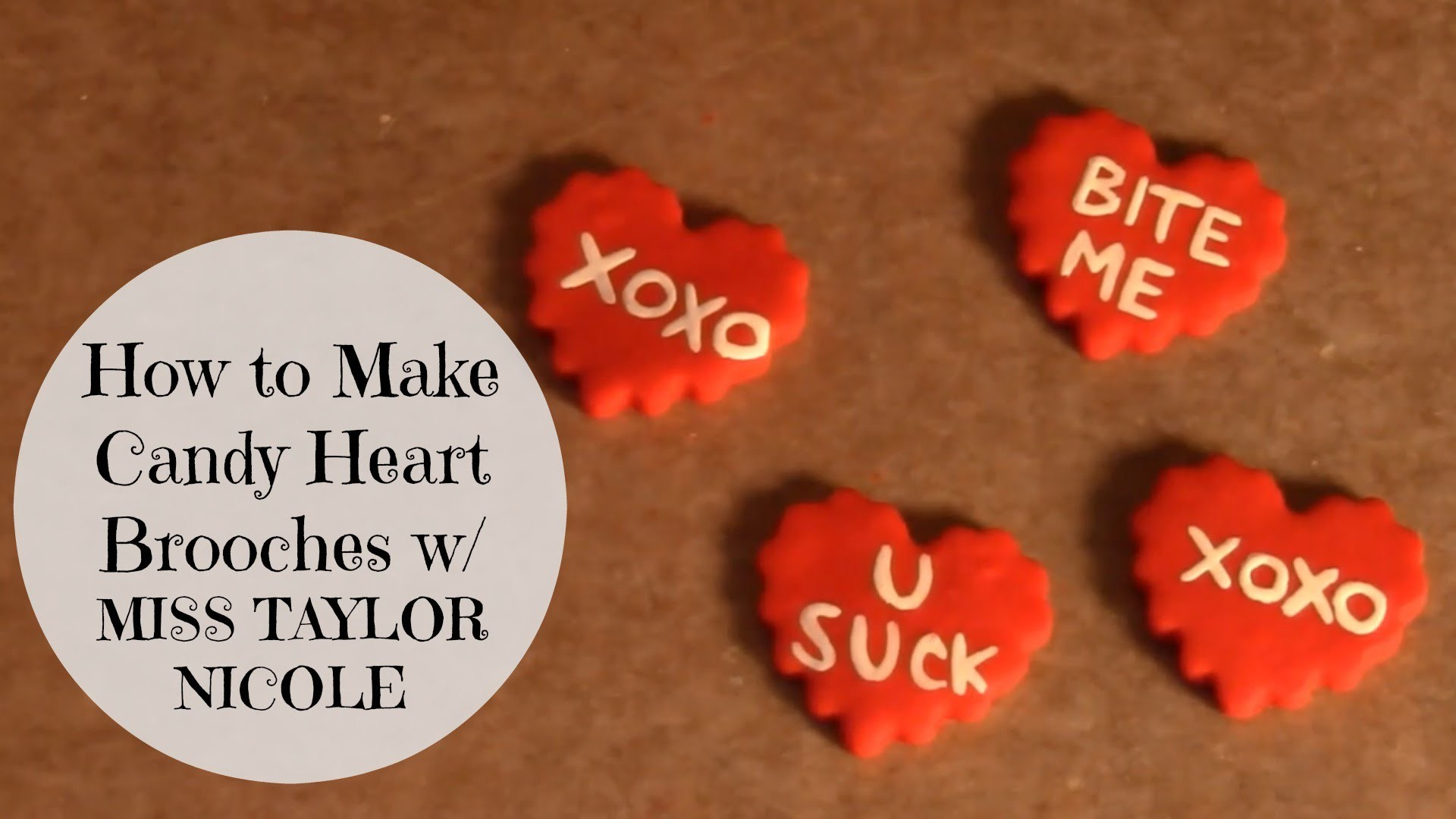 How to Make Candy Heart Brooches w. MISS TAYLOR NICOLE