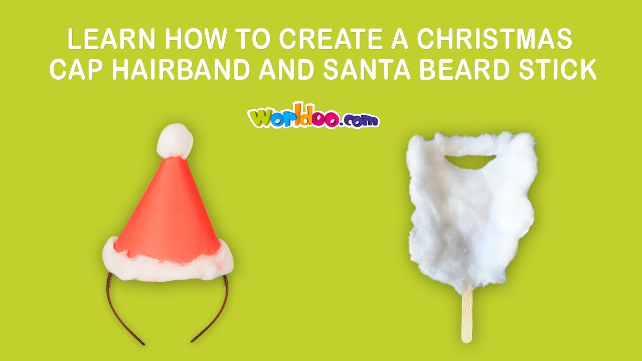 Worldoo - Learn how to create Christmas cap hair band and a Santa beard stick