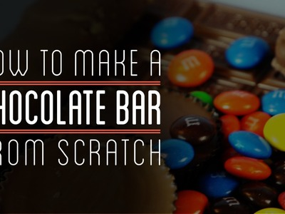 Chocolate Bar Intro | How to Make Everything: Chocolate Bar