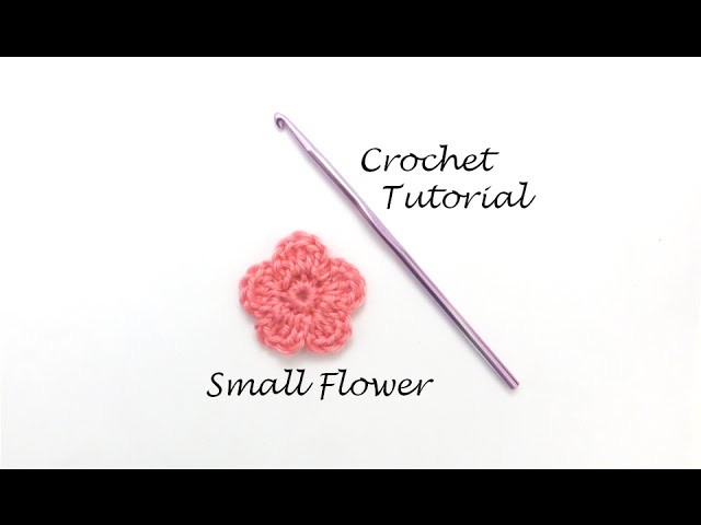 Crochet Tutorial - Small Flower Applique