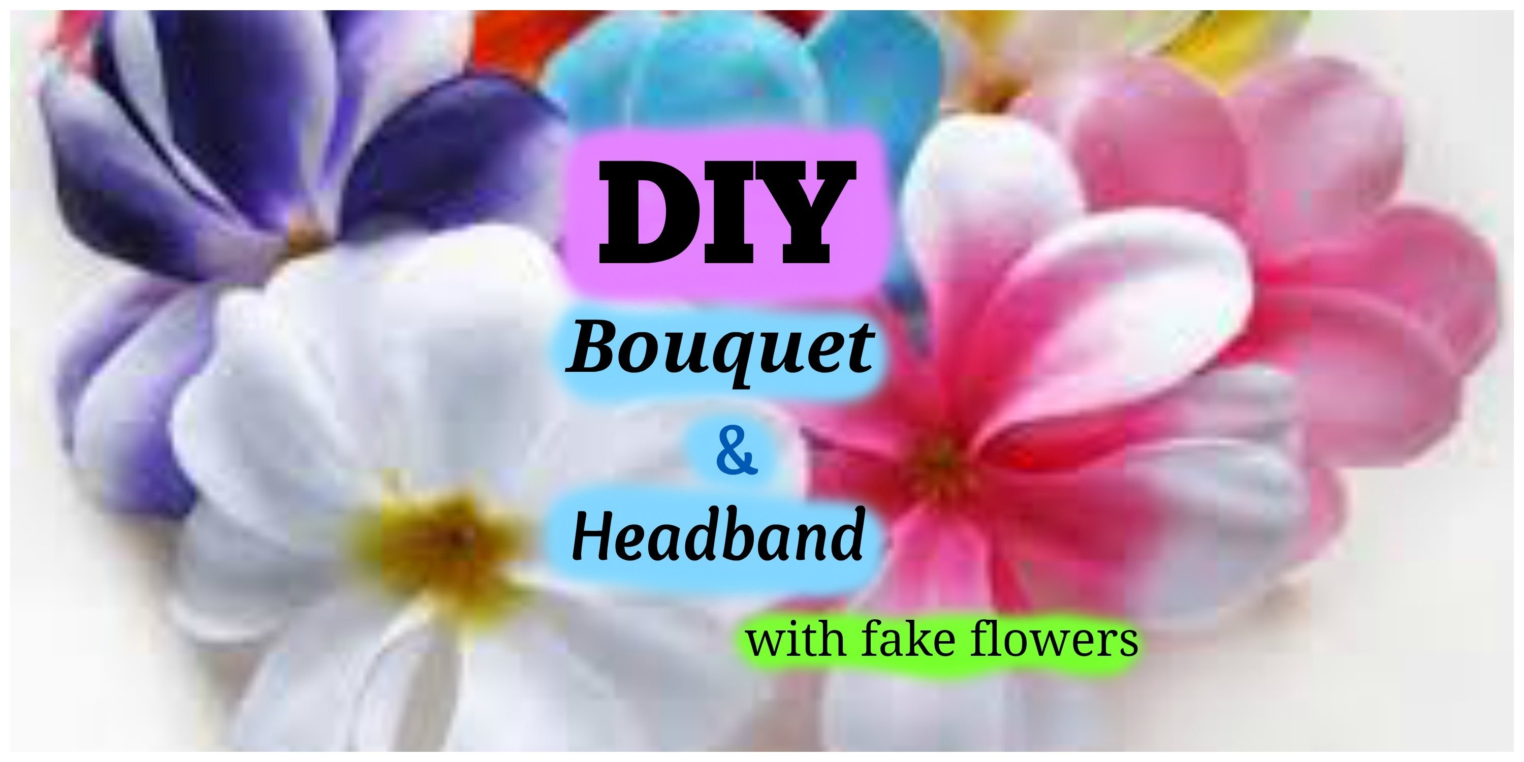 DIY: How to make a bouquet and flower Headband