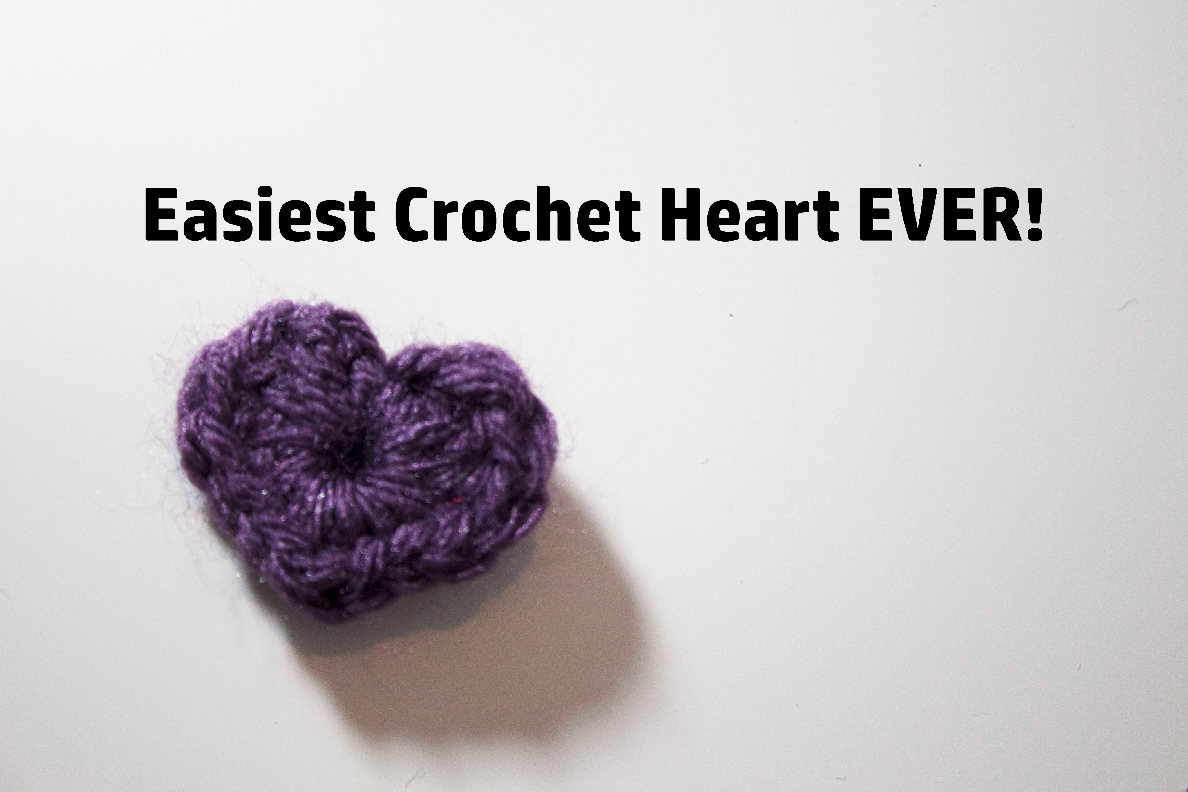 Easiest Quickest Crochet heart IN THE WHOLE ENTIRE WORLD!!!
