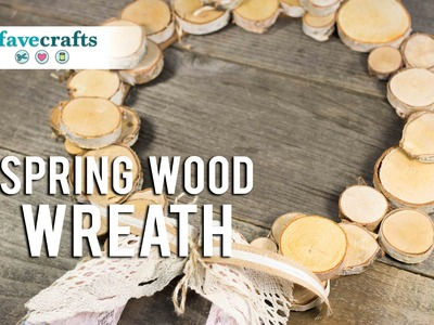 How to Make a Spring Wood Wreath