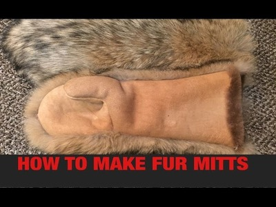 HOW TO MAKE FUR MITTS (PART 2)