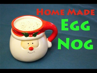 How To Make Homemade Eggnog!