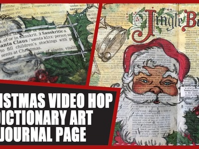 How to: Dictionary Art Journal - Santa - Art Junkies Holiday Video Hop