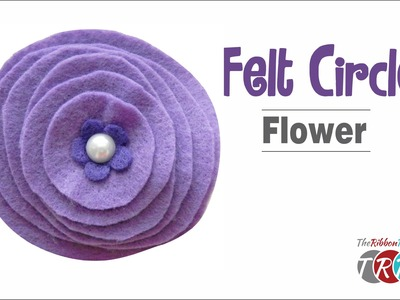 How to Make a Felt Circle Flower - TheRibbonRetreat.com