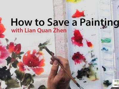 How to Save a Painting with Lian Quan Zhen
