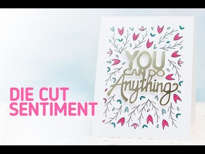 Neat and Tangled: How to Make an Encouragement Card with Die Cut Sentiment