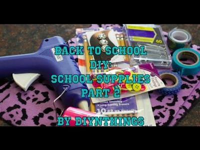 Back to School DIY-School Supplies Part 2
