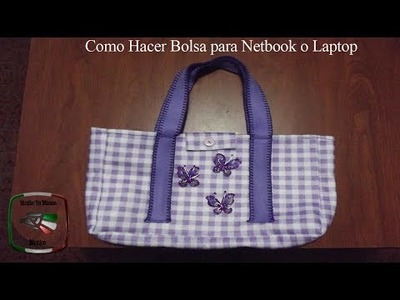 DIY: COMO HACER BOLSA PARA NETBOOK O LAPTOP