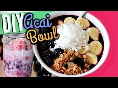 Healthy DIY Acai Bowl! | Cicily Boone