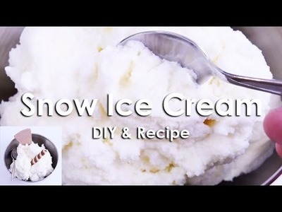 How to make SNOW ICE CREAM at home - Vanilla | DIY Tutorial & Recipe