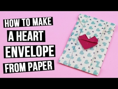 How to Make a Heart Envelope From Paper