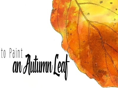 How to Paint an Autumn Leaf