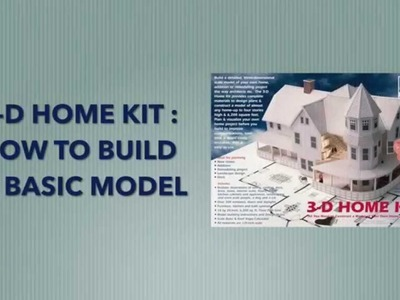 How to Build a Basic Model with the 3-D Home Kit