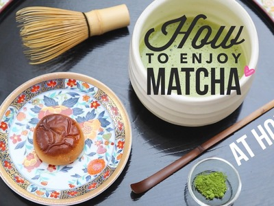 How to Make Matcha. Easy Home Tea Preparation