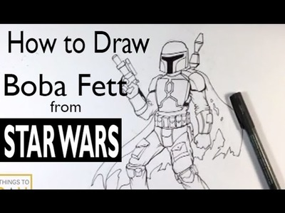 How to Draw Boba Fett from Star Wars - Easy Things to Draw